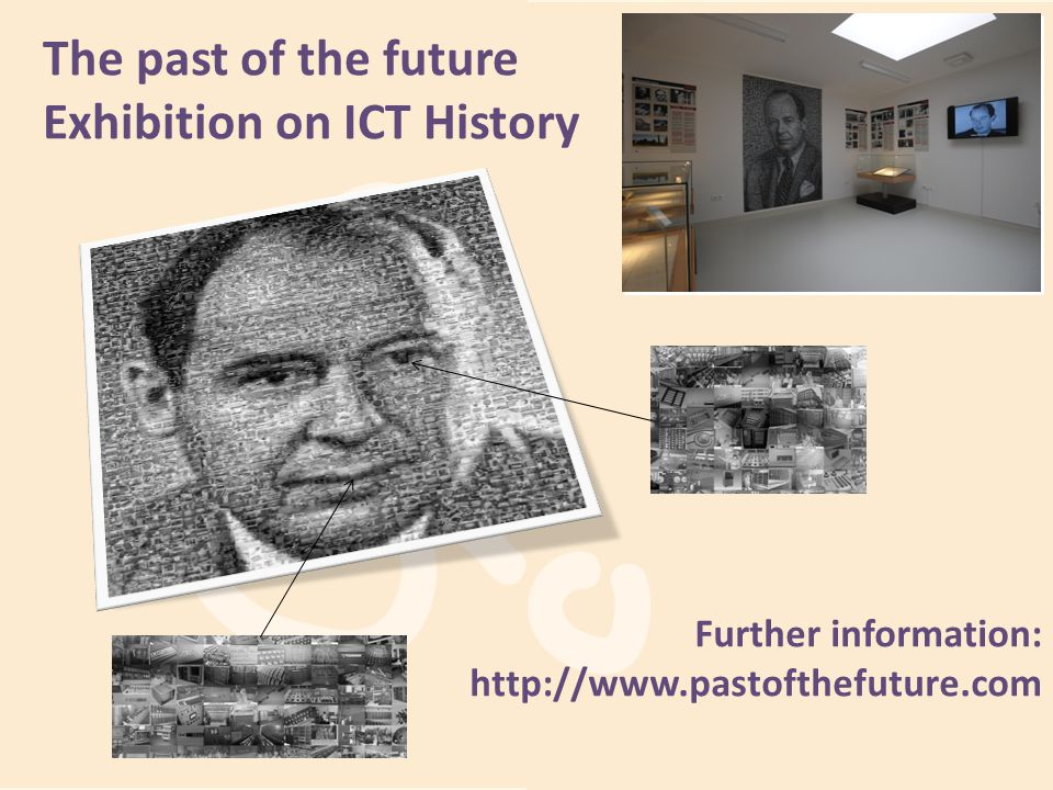 The past of the future Exhibition on ICT History