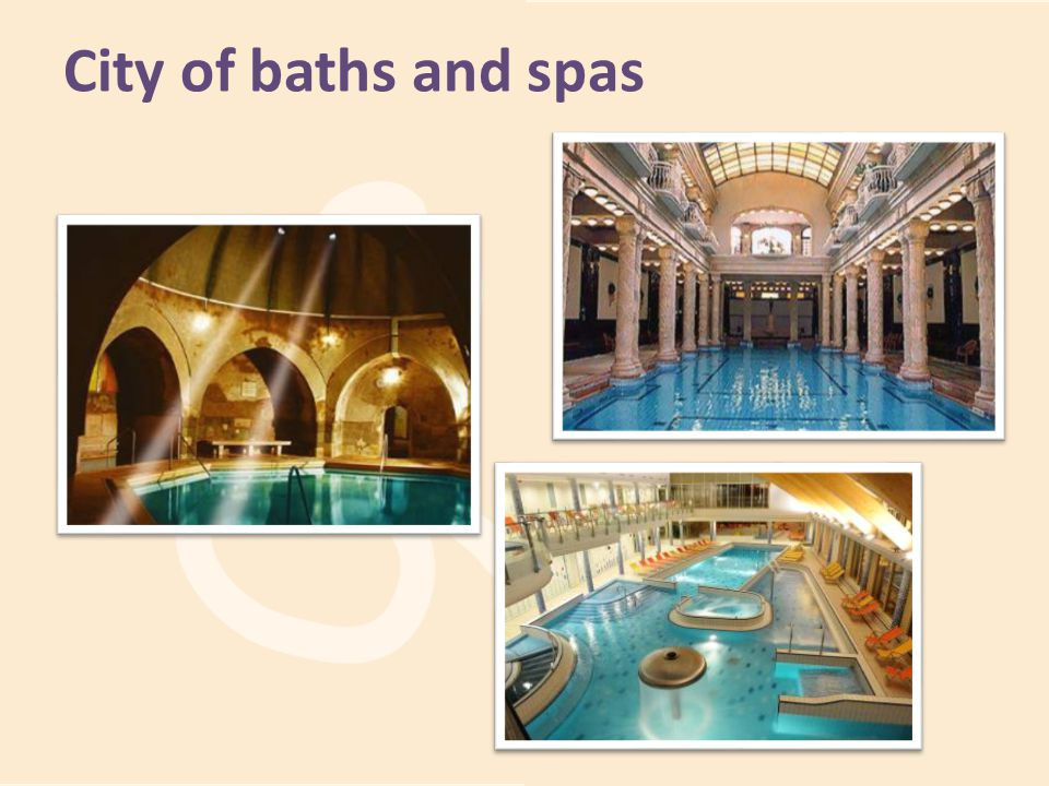 City of baths and spas And of course you can relax after the conference in several famous baths too.