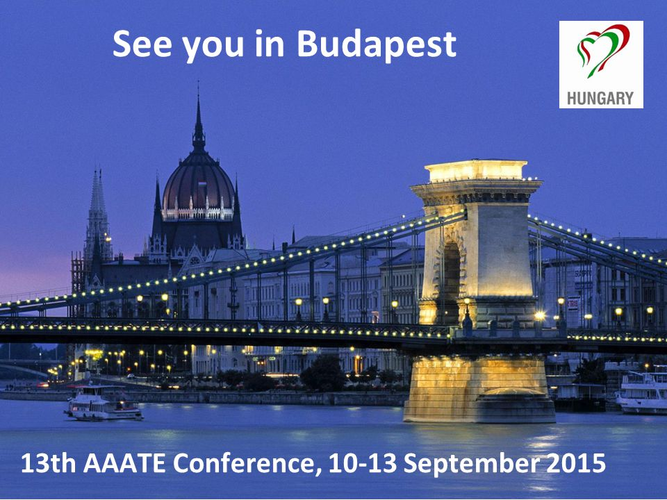See you in Budapest 13th AAATE Conference, 10-13 September 2015