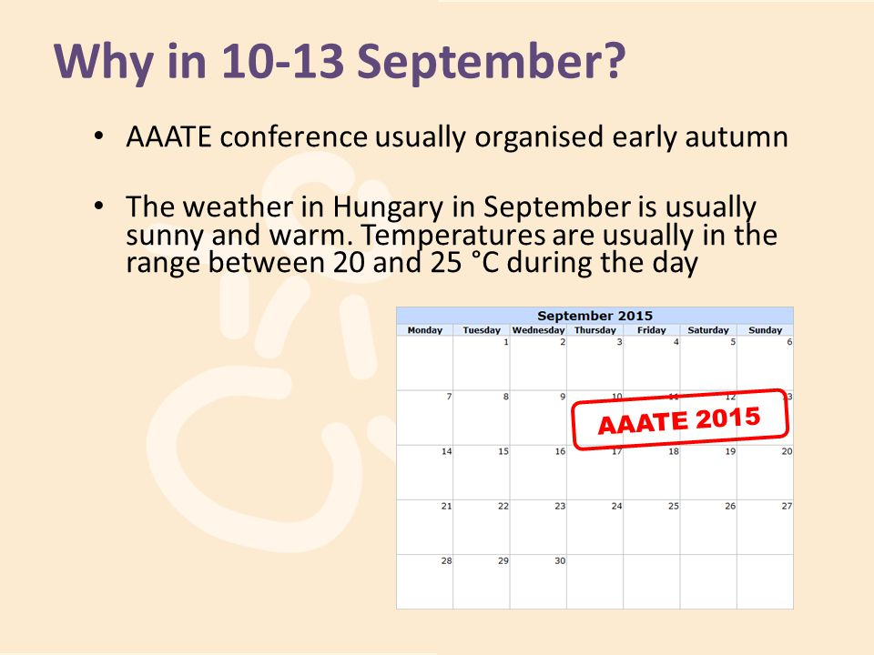 Why in 10-13 September AAATE conference usually organised early autumn.