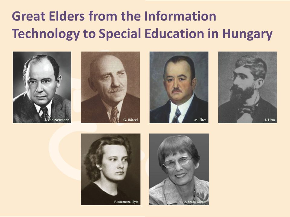 Great Elders from the Information Technology to Special Education in Hungary