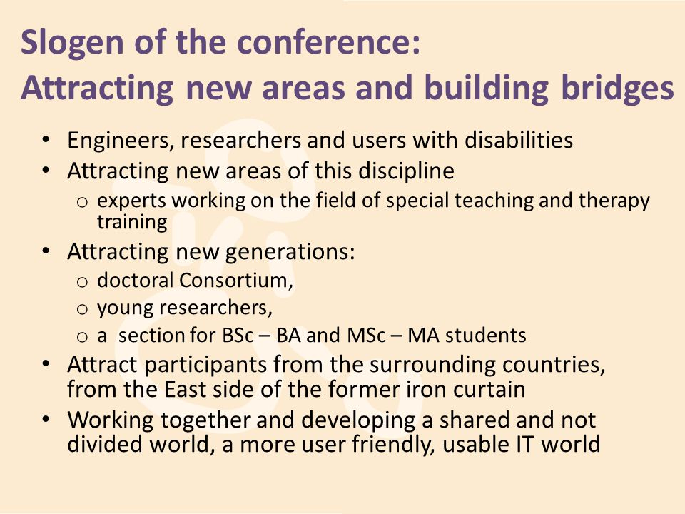 Slogen of the conference: Attracting new areas and building bridges