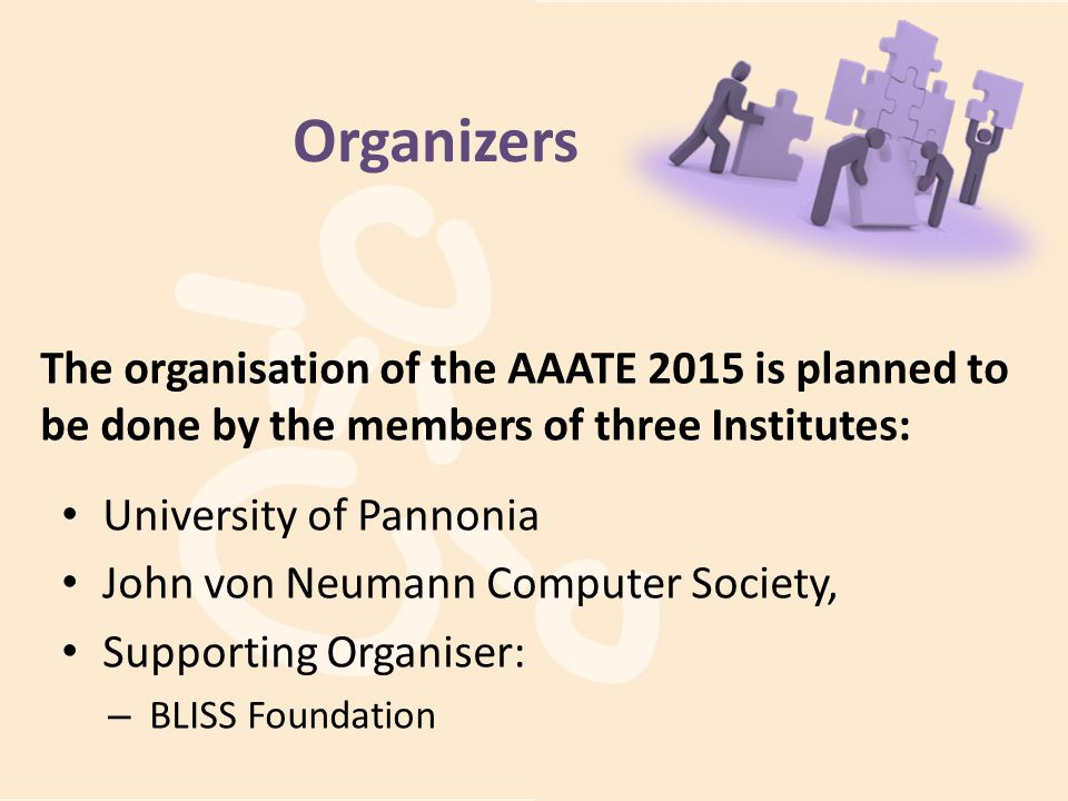 Organizers The organisation of the AAATE 2015 is planned to be done by the members of three Institutes: