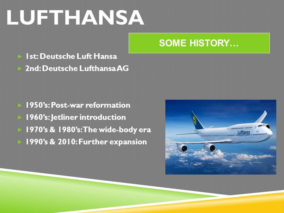 LUFTHANSA SOME HISTORY… 1st: Deutsche Luft Hansa