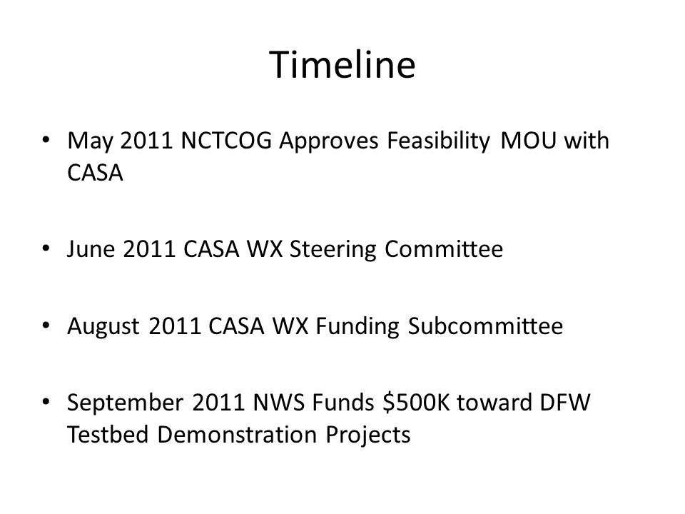 Timeline May 2011 NCTCOG Approves Feasibility MOU with CASA