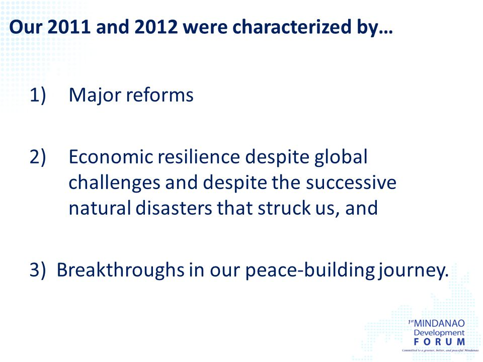 Our 2011 and 2012 were characterized by…