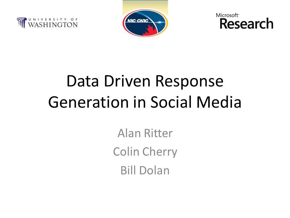 Data Driven Response Generation in Social Media