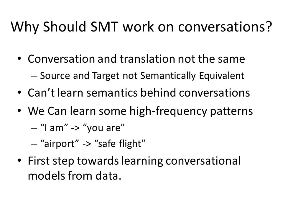 Why Should SMT work on conversations