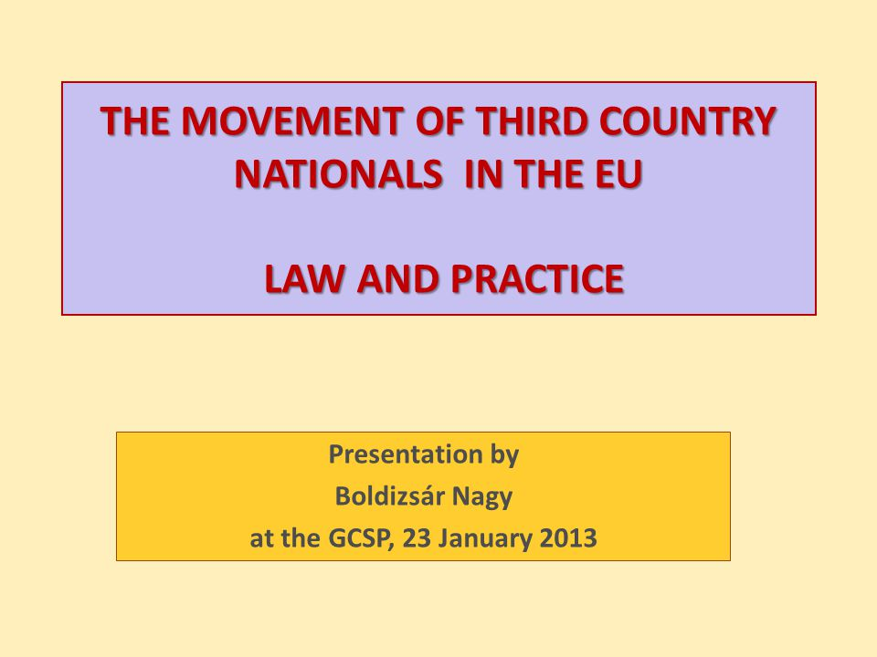 THE MOVEMENT OF THIRD COUNTRY NATIONALS IN THE EU LAW AND PRACTICE
