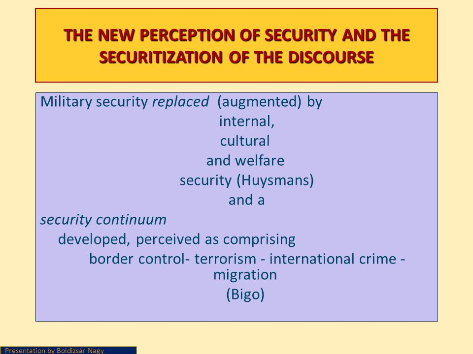 THE NEW PERCEPTION OF SECURITY AND THE SECURITIZATION OF THE DISCOURSE