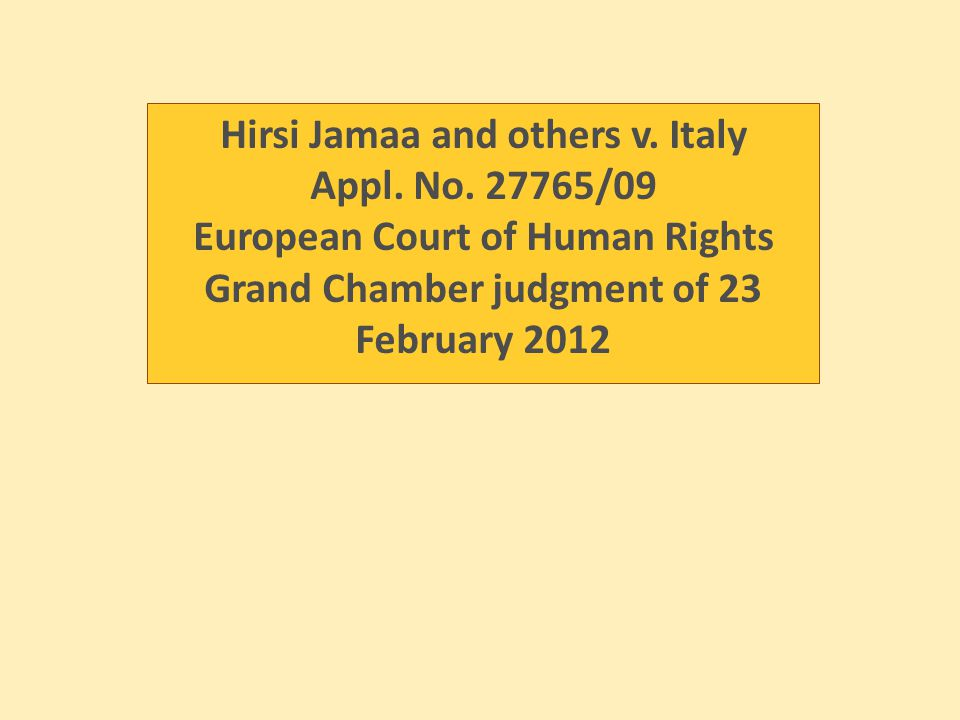Hirsi Jamaa and others v. Italy Appl. No