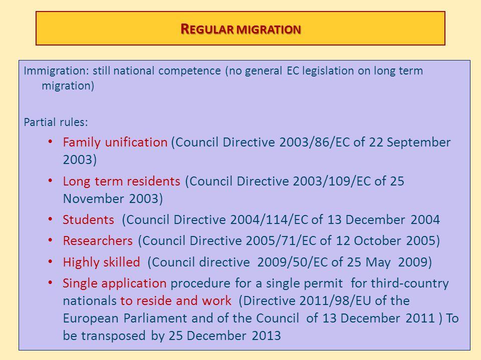 Regular migration Immigration: still national competence (no general EC legislation on long term migration)