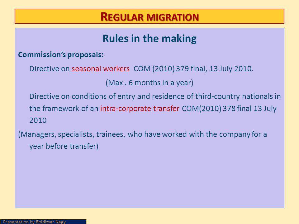 Regular migration Rules in the making Commission's proposals:
