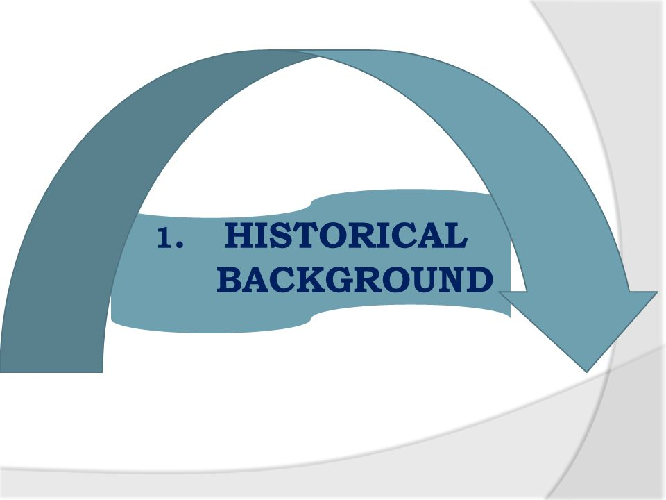1. HISTORICAL BACKGROUND