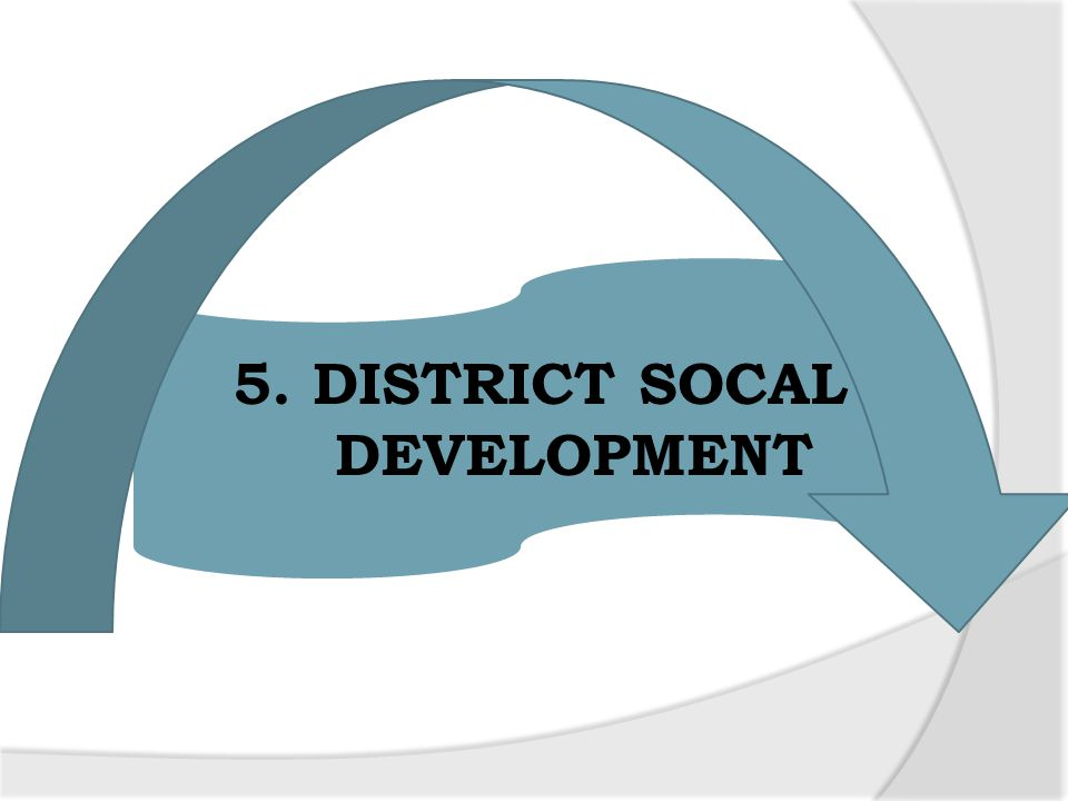 5. DISTRICT SOCAL DEVELOPMENT
