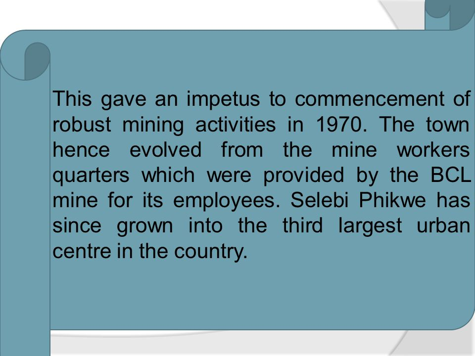 This gave an impetus to commencement of robust mining activities in 1970.