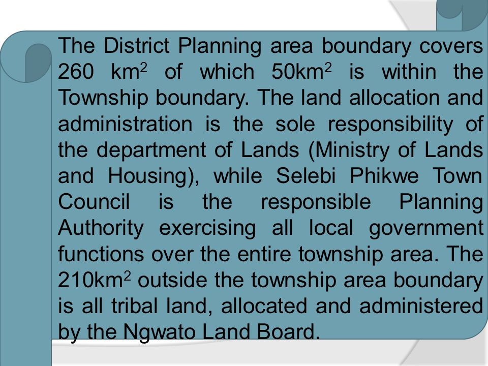 The District Planning area boundary covers 260 km2 of which 50km2 is within the Township boundary.