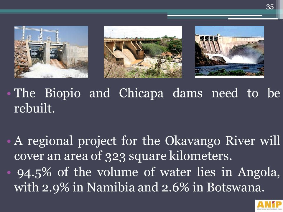 The Biopio and Chicapa dams need to be rebuilt.