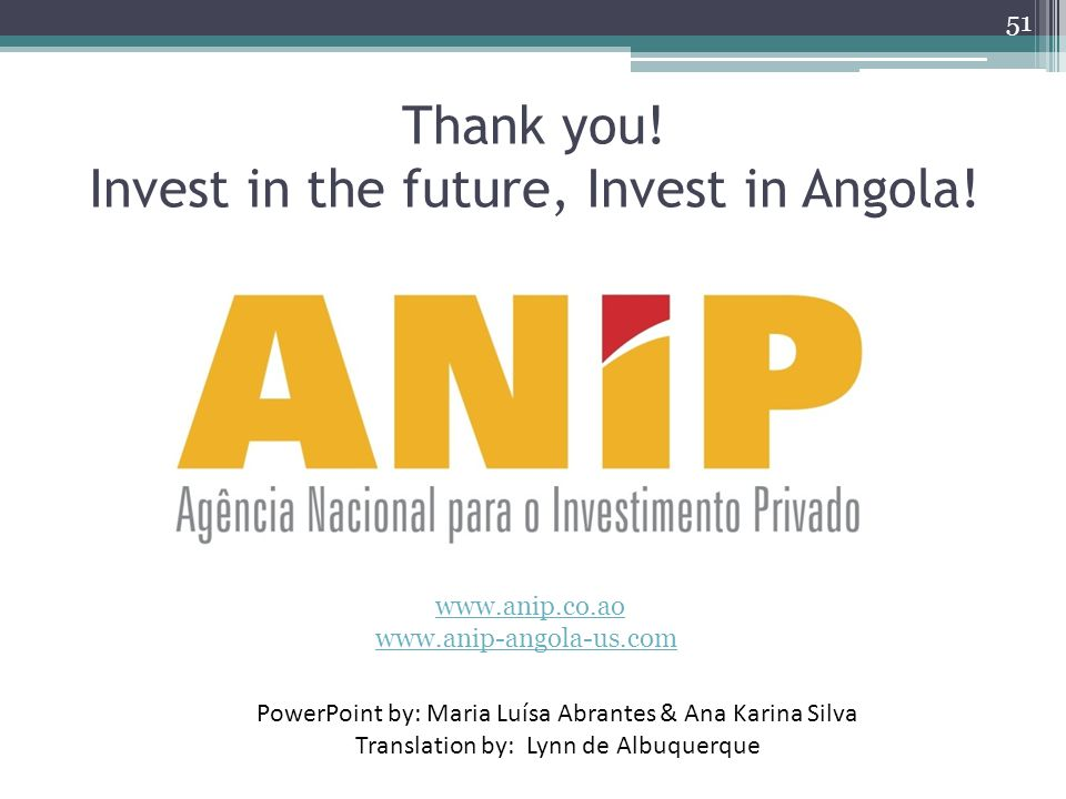Thank you! Invest in the future, Invest in Angola!