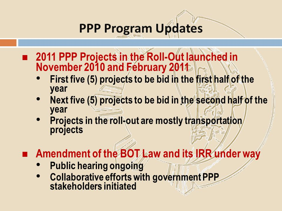 PPP Program Updates 2011 PPP Projects in the Roll-Out launched in November 2010 and February 2011.