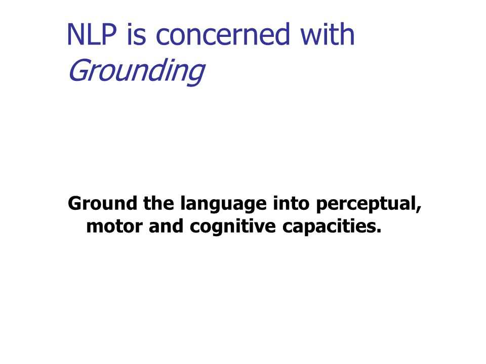 NLP is concerned with Grounding