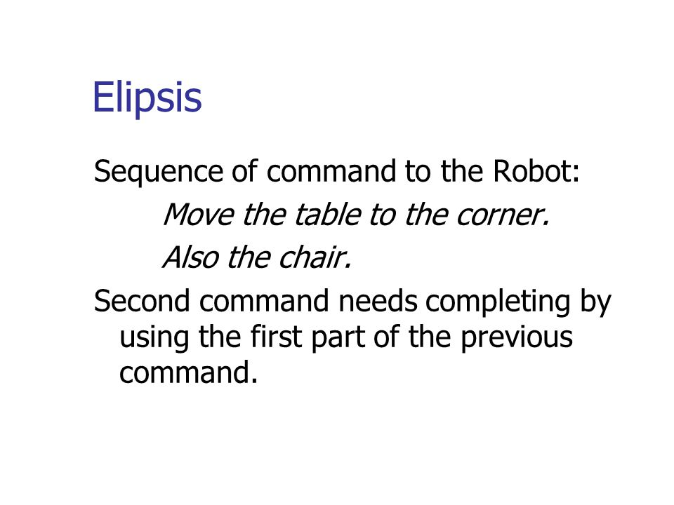 Elipsis Sequence of command to the Robot: