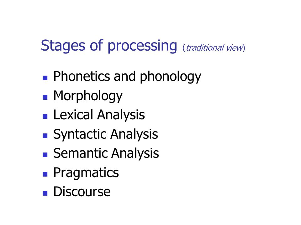 Stages of processing (traditional view)
