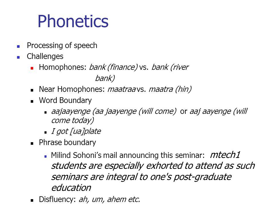 Phonetics Processing of speech Challenges