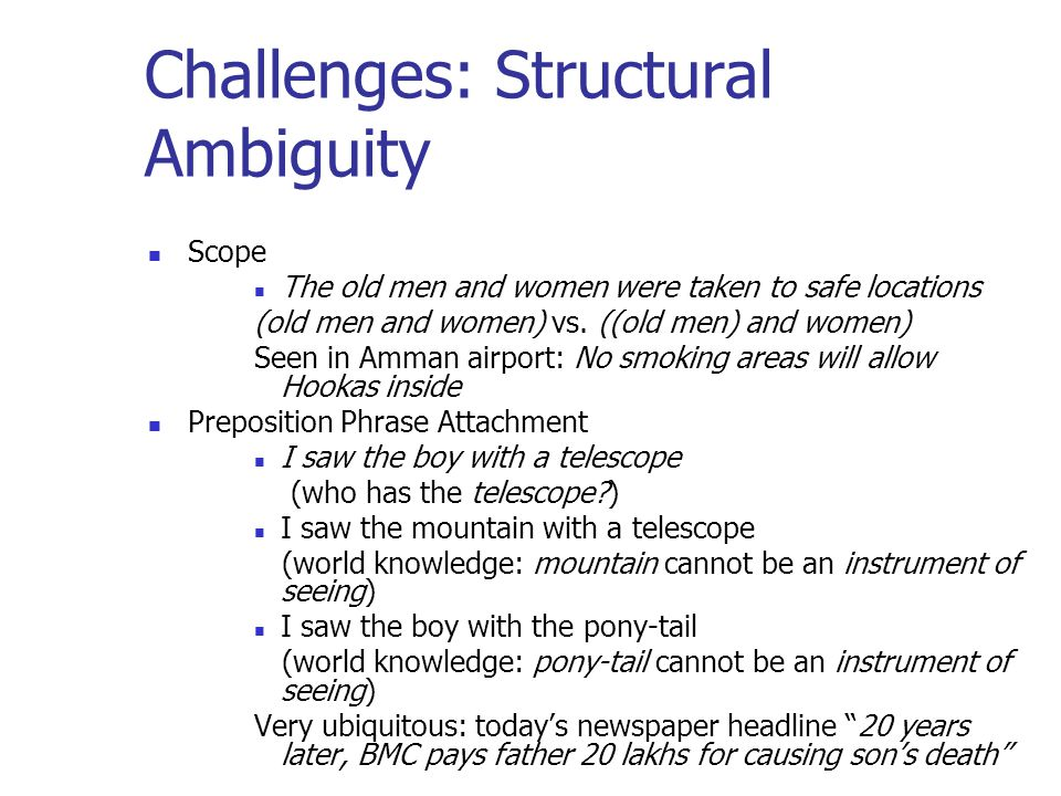Challenges: Structural Ambiguity