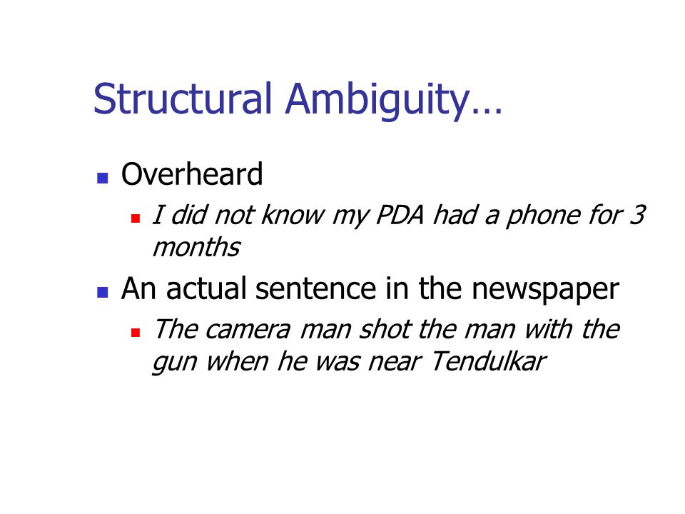 Structural Ambiguity…