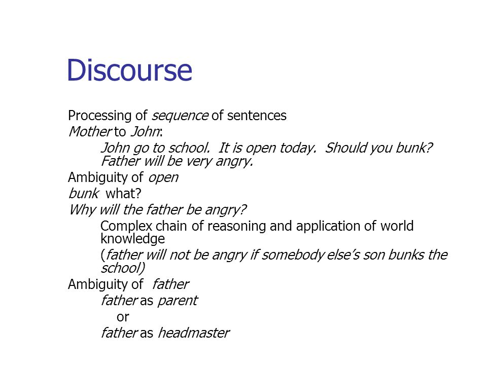 Discourse Processing of sequence of sentences Mother to John:
