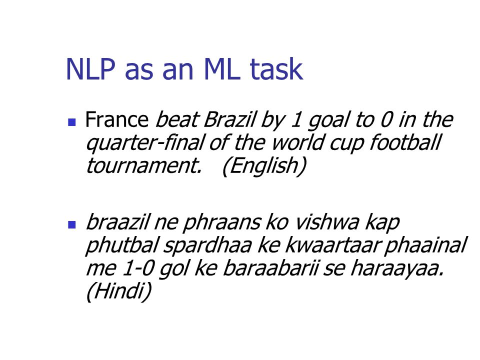 NLP as an ML task France beat Brazil by 1 goal to 0 in the quarter-final of the world cup football tournament. (English)