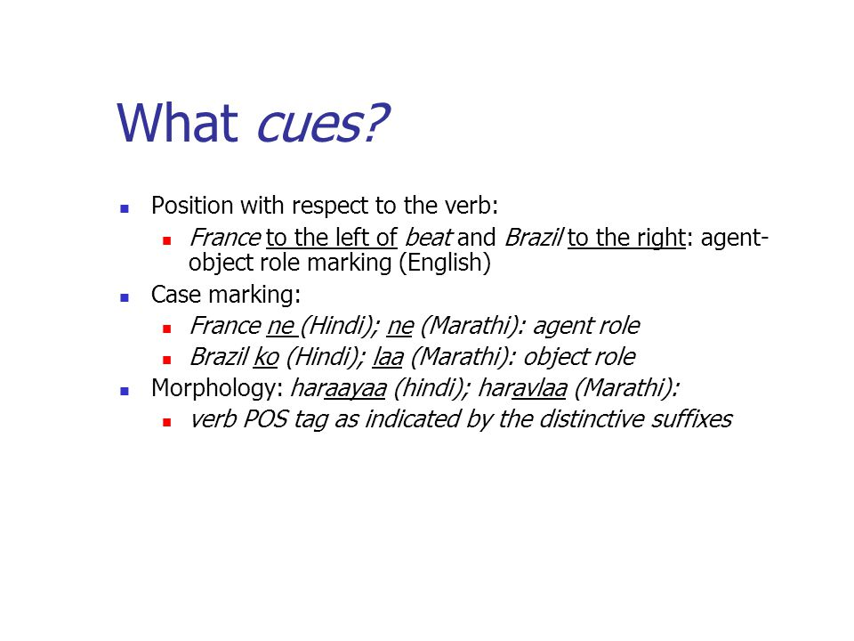 What cues Position with respect to the verb: