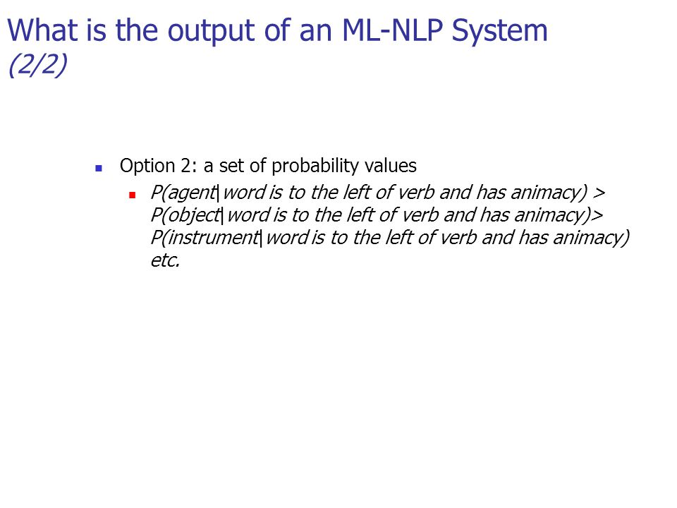 What is the output of an ML-NLP System (2/2)
