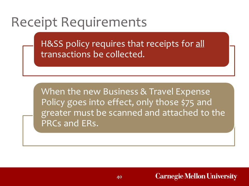 Receipt Requirements H&SS policy requires that receipts for all transactions be collected.