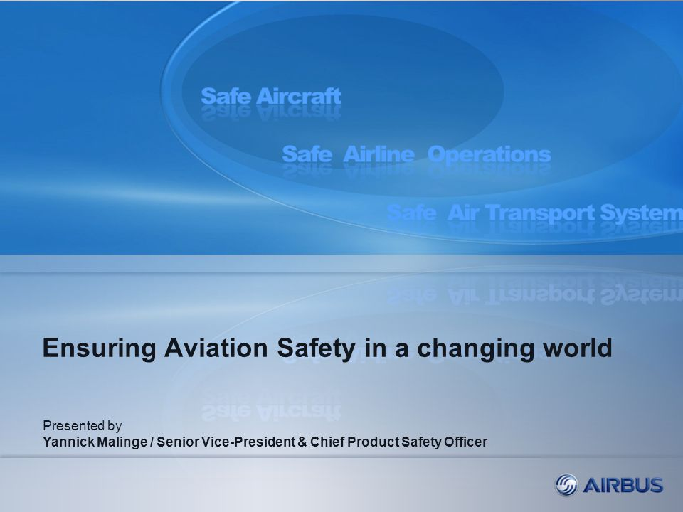 Ensuring Aviation Safety in a changing world