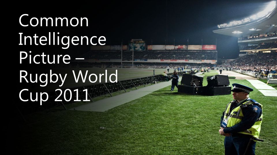 Common Intelligence Picture – Rugby World Cup 2011