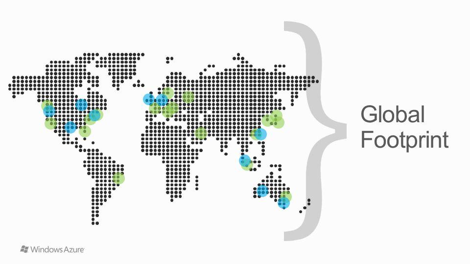Global Footprint Slide Objectives: Speaking Points: