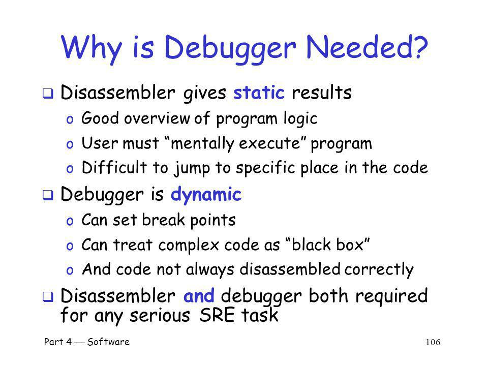 Why is Debugger Needed Disassembler gives static results