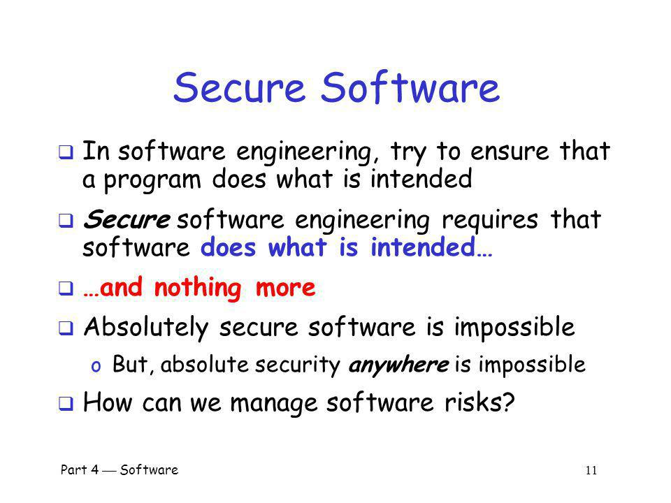 Secure Software In software engineering, try to ensure that a program does what is intended.