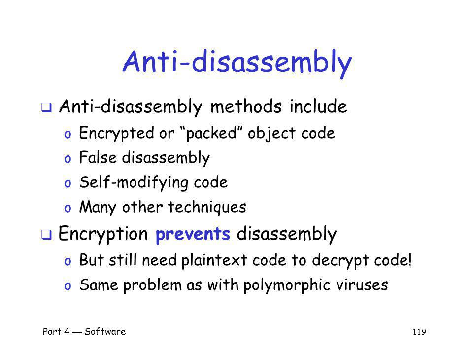 Anti-disassembly Anti-disassembly methods include