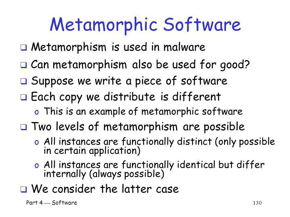 Metamorphic Software Metamorphism is used in malware