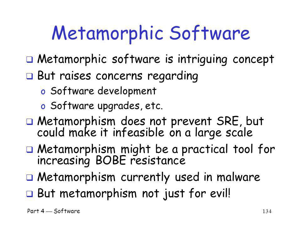 Metamorphic Software Metamorphic software is intriguing concept