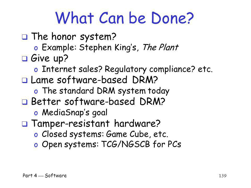 What Can be Done The honor system Give up Lame software-based DRM
