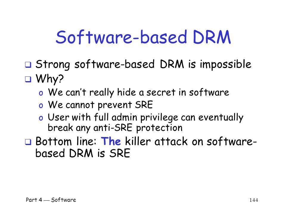 Software-based DRM Strong software-based DRM is impossible Why