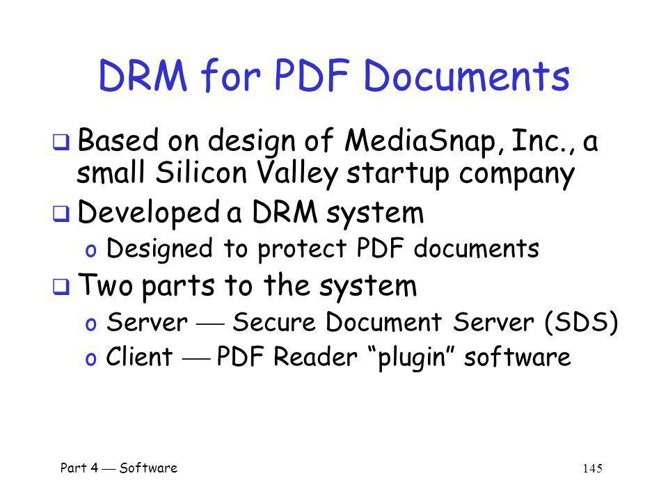 DRM for PDF Documents Based on design of MediaSnap, Inc., a small Silicon Valley startup company. Developed a DRM system.