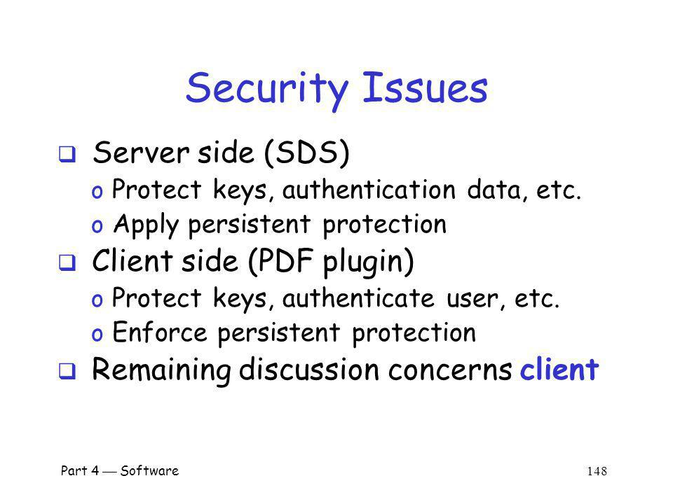 Security Issues Server side (SDS) Client side (PDF plugin)