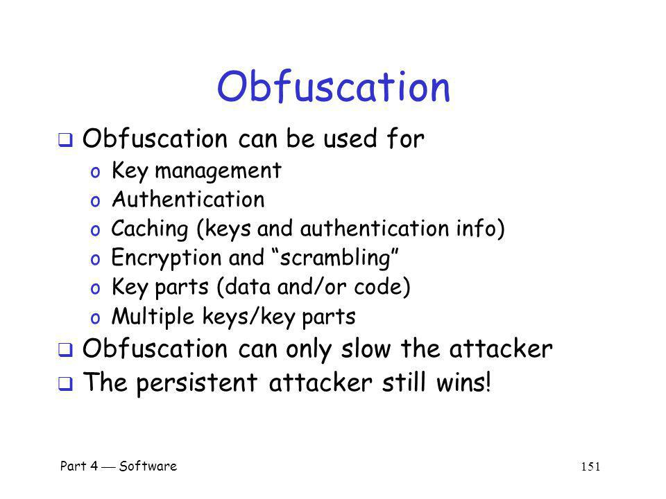 Obfuscation Obfuscation can be used for