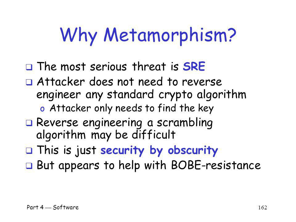 Why Metamorphism The most serious threat is SRE