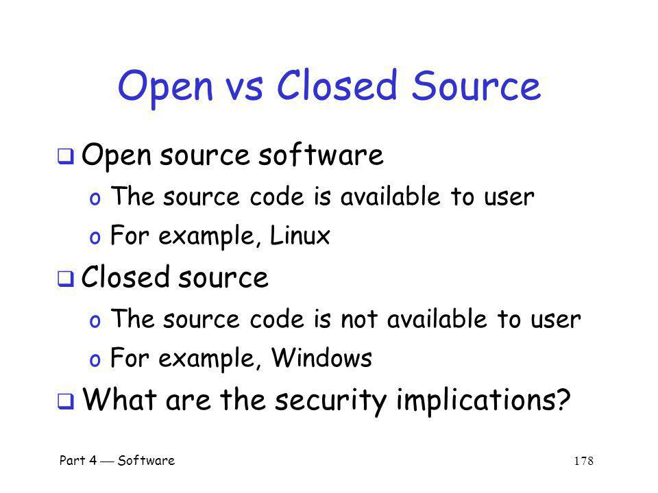 Open vs Closed Source Open source software Closed source